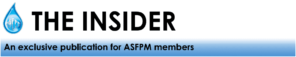 The Insider - An exclusive publication for ASFPM members