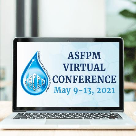 2021 ASFPM Virtual Conference May 9-13, 2021